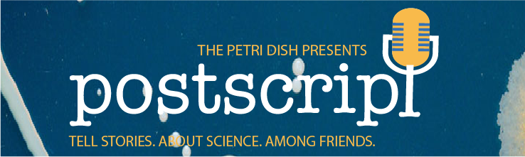 Postscript spring 2020. Tell stories. About science. Among friends.