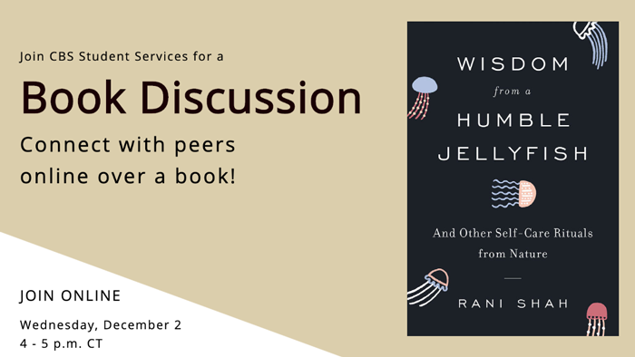 "Join CBS Student Services for a book discussion. Connect with peers online over a book. photo of the book ""Humble jellyfish"" on the right"