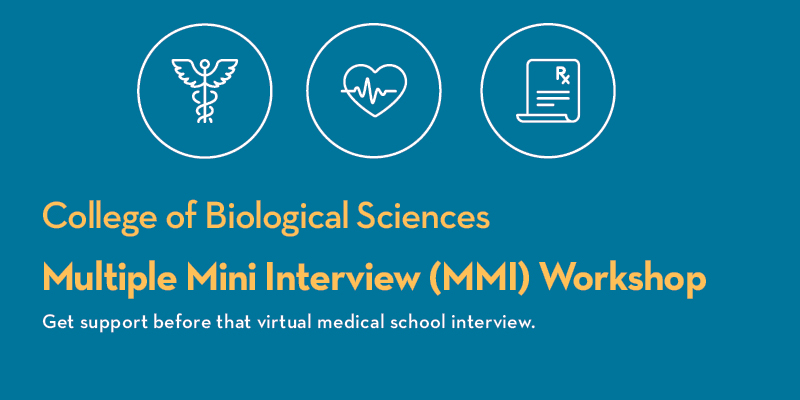 College of Biological Sciences  Multiple Mini Interview (MMI) Workshop — Get support  before that virtual medical school interview.