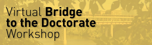 "text ""Virtual Bridge to the Doctorate Workshop"" against a yellow background"