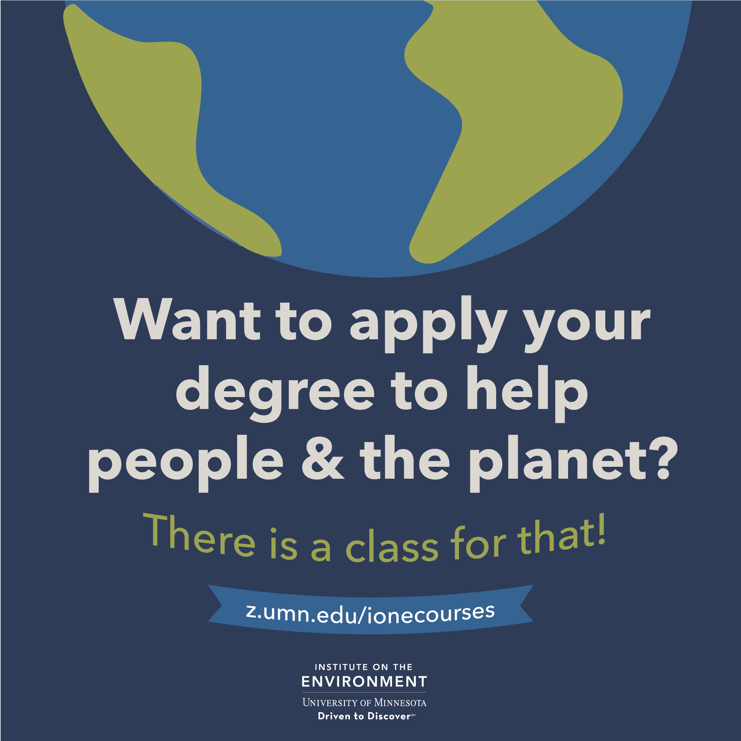 "half of a globe with words ""want to apply your degree to help people and the planet"""